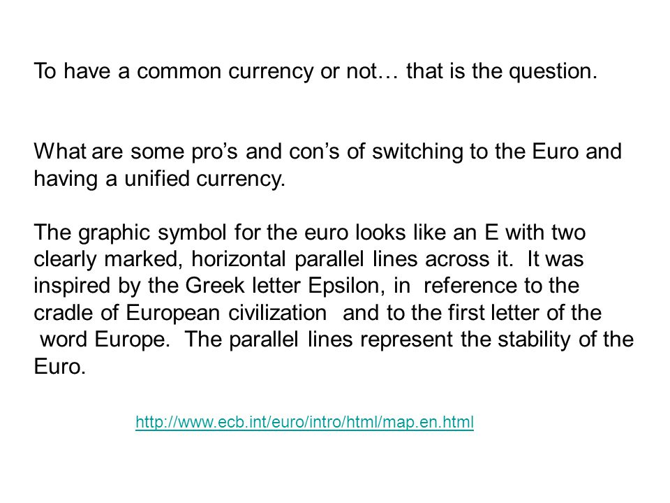To have a common currency or not… that is the question.