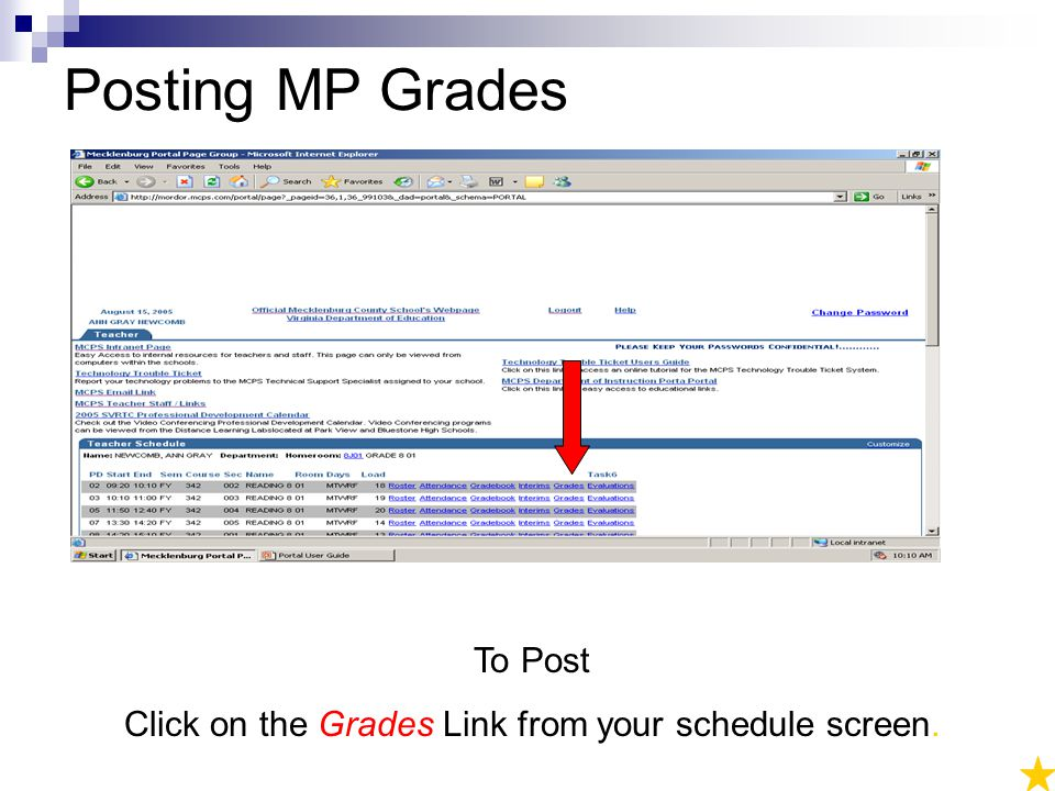 Posting MP Grades PICTURE HERE To Post Click on the Grades Link from your schedule screen.