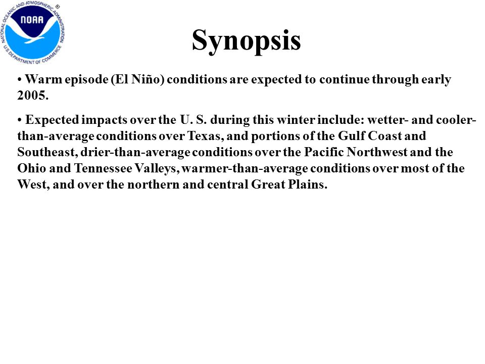 Synopsis Warm episode (El Niño) conditions are expected to continue through early 2005.
