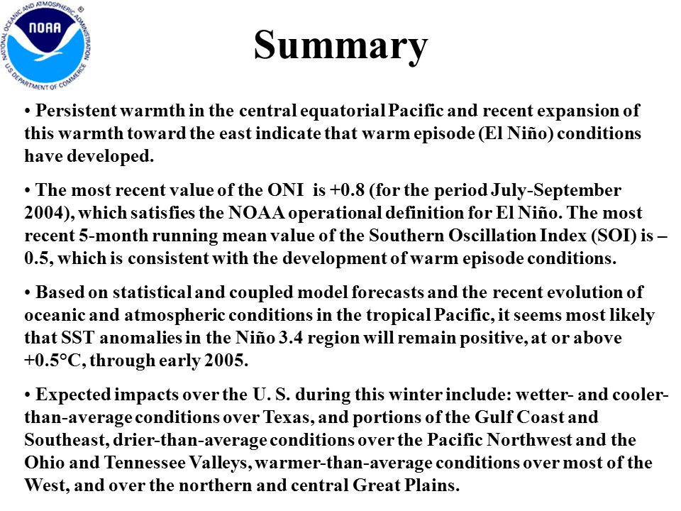 Summary Persistent warmth in the central equatorial Pacific and recent expansion of this warmth toward the east indicate that warm episode (El Niño) conditions have developed.