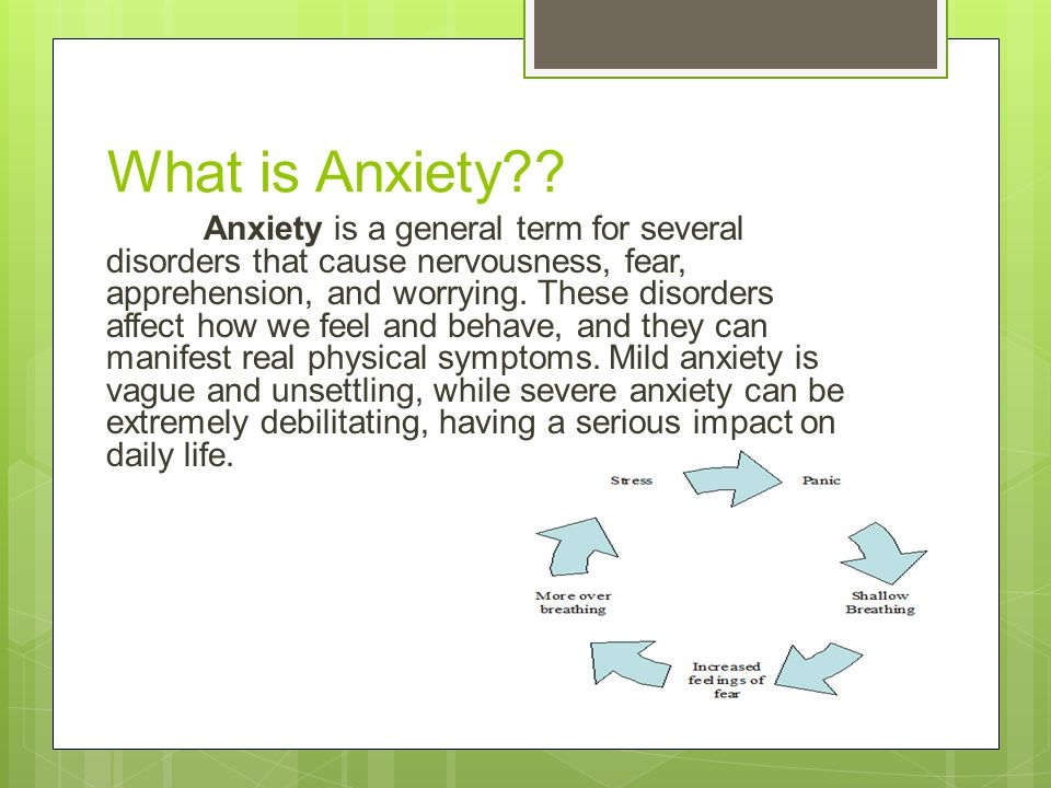 What is Anxiety .