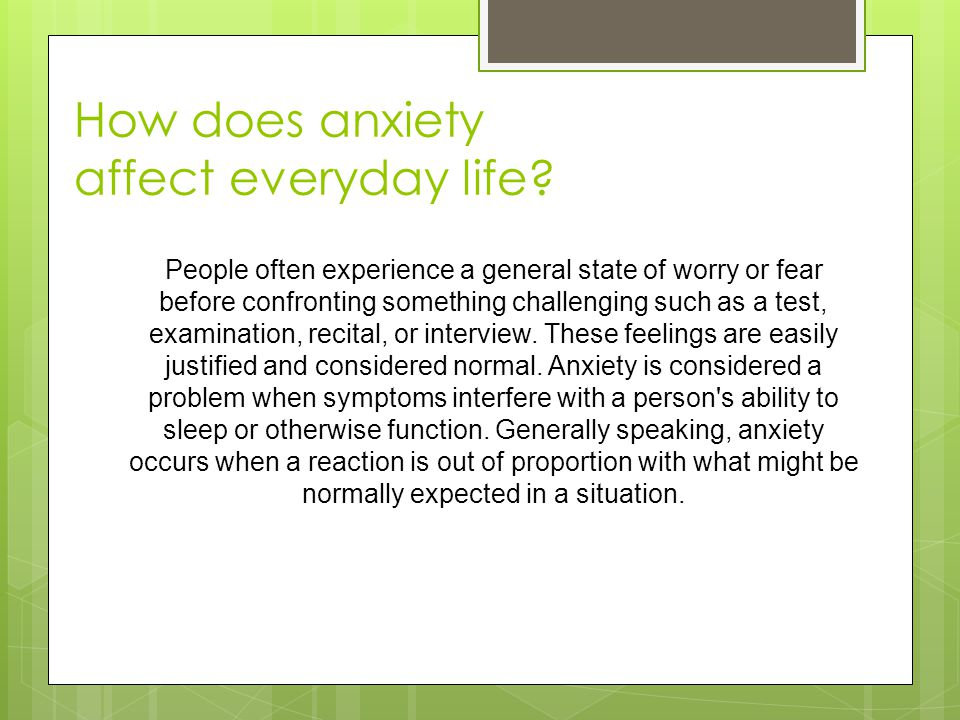 How does anxiety affect everyday life.