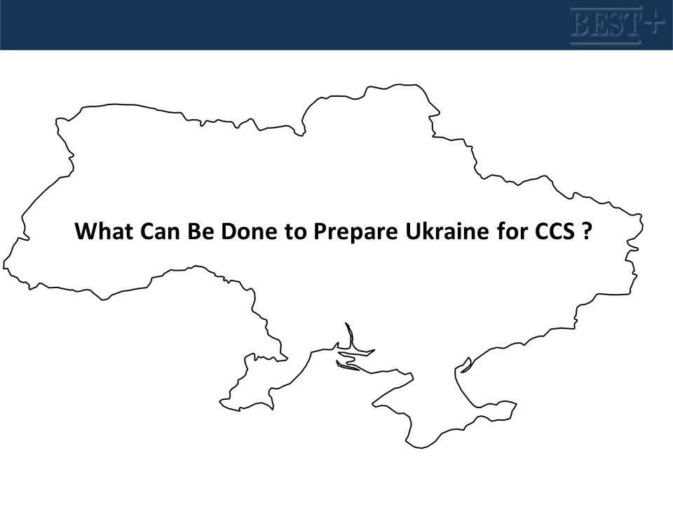 What Can Be Done to Prepare Ukraine for CCS