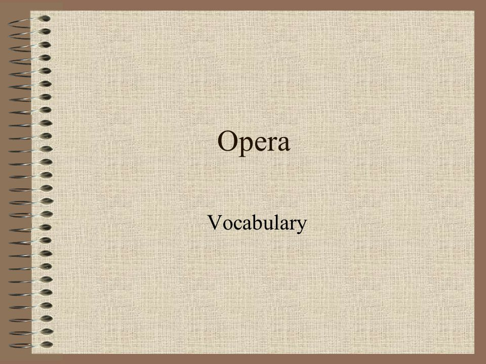 Opera Vocabulary Opera The Story Is Told Through Singing Camerata