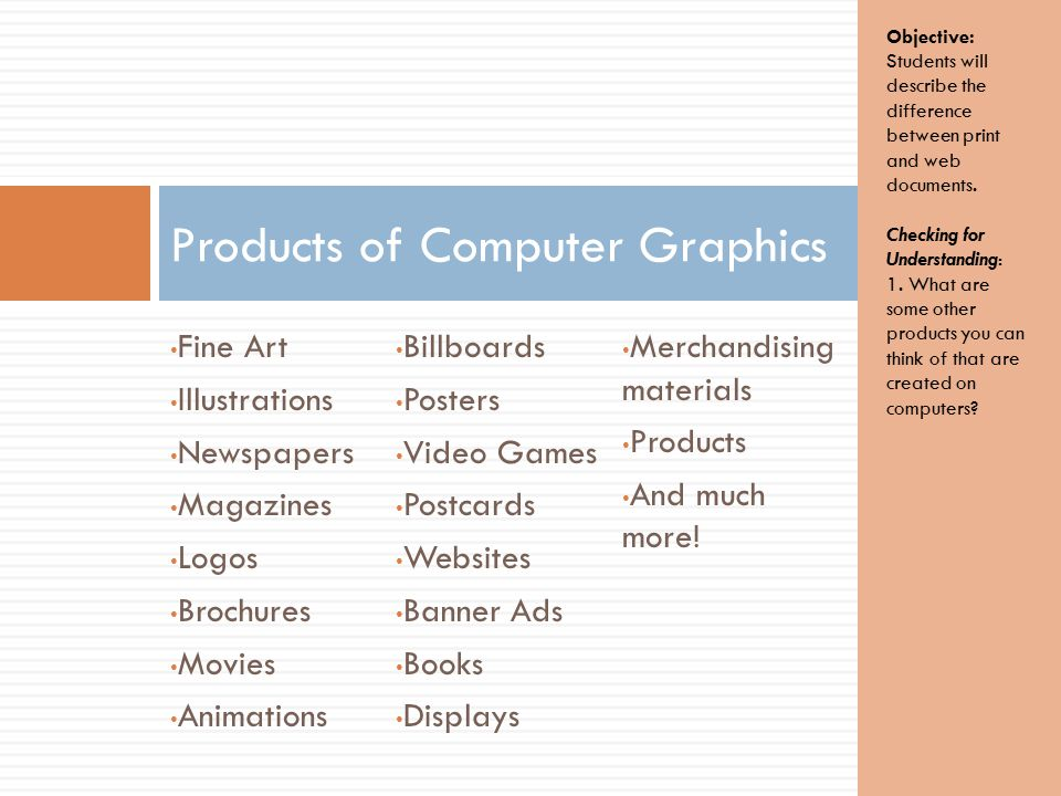 Fine Art Illustrations Newspapers Magazines Logos Brochures Movies Animations Billboards Posters Video Games Postcards Websites Banner Ads Books Displays Merchandising materials Products And much more.