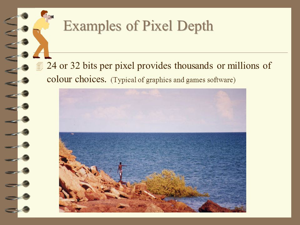 4 8 bits per pixel provides 256 colour choices (Typical of the web - that's why web graphics need some skilful preparation)