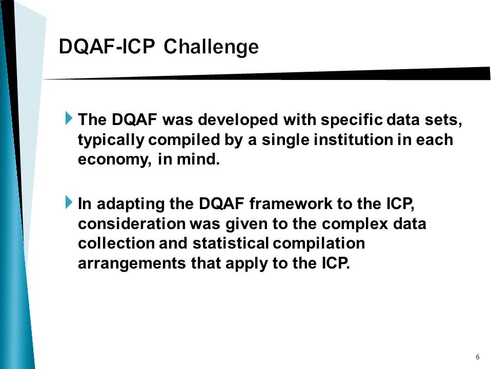  The DQAF was developed with specific data sets, typically compiled by a single institution in each economy, in mind.