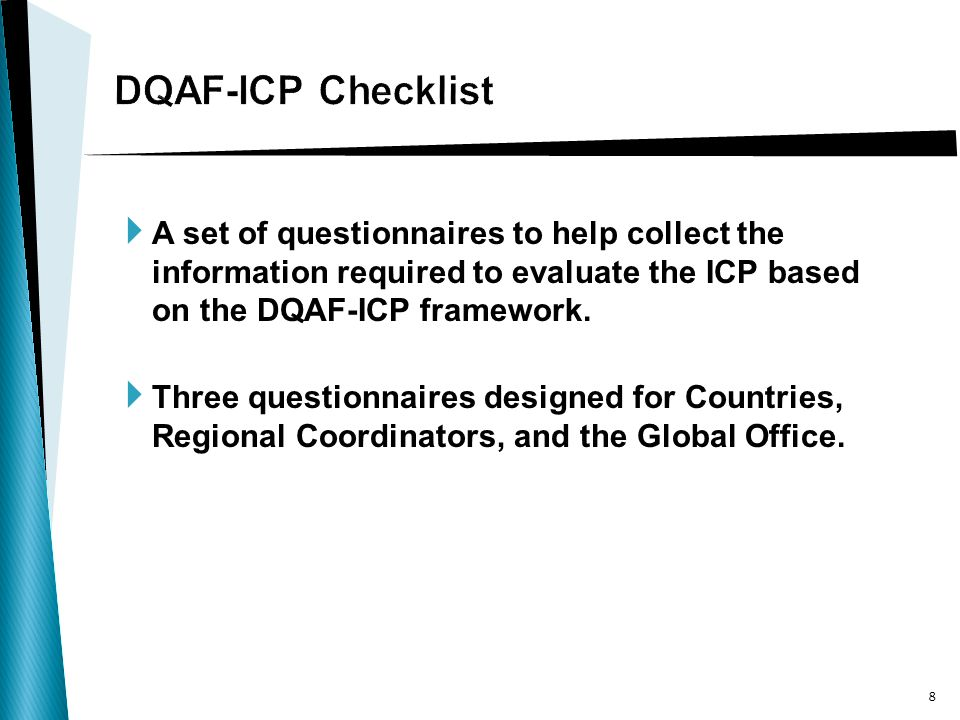  A set of questionnaires to help collect the information required to evaluate the ICP based on the DQAF-ICP framework.