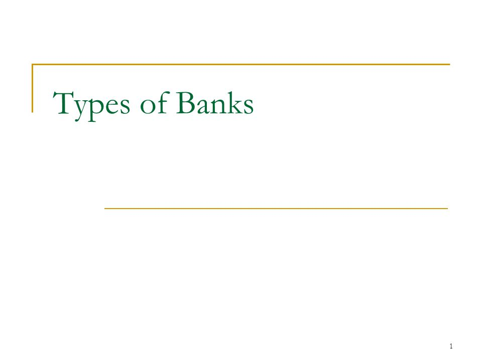 1 Types of Banks