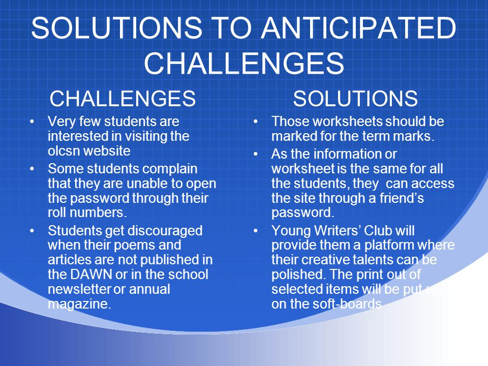 SOLUTIONS TO ANTICIPATED CHALLENGES CHALLENGES Very few students are interested in visiting the olcsn website Some students complain that they are unable to open the password through their roll numbers.