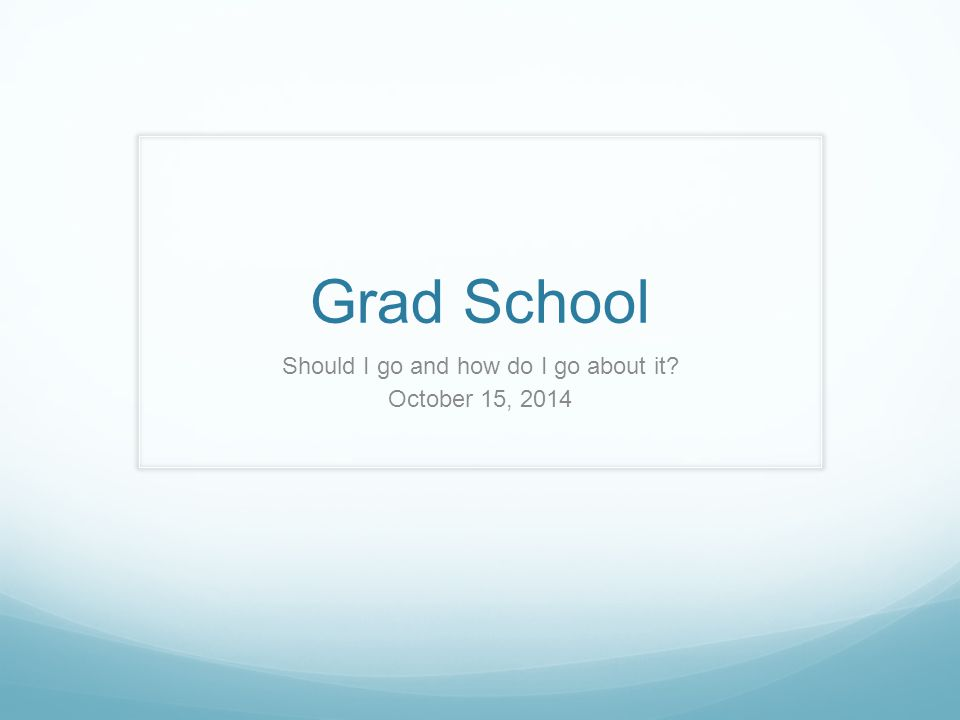 what grad school should i go to