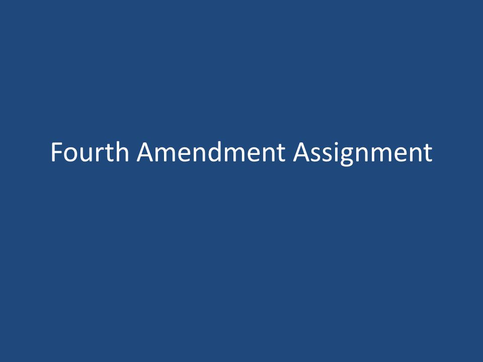 Essay On Pollution In English  Fourth Amendment Assignment Essay On My Family In English also Business Law Essays Fourth Amendment Assignment Amendment  Right To Search And  How To Write An Essay For High School