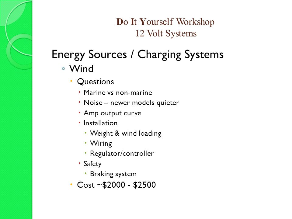 Do it yourself workshop agenda topic presentation question and 22 do it yourself workshop 12 volt systems energy sources charging solutioingenieria Gallery