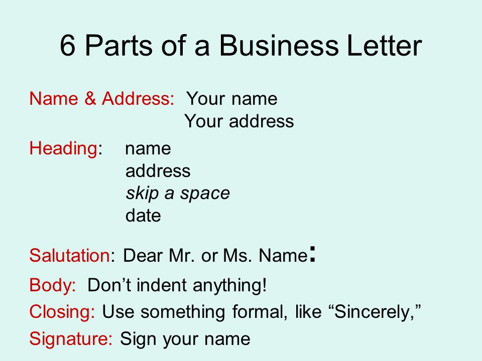6 parts of a business letter name address your name your address heading