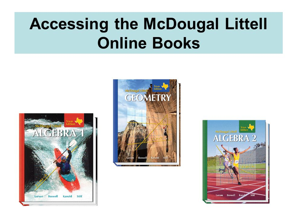 Accessing the McDougal Littell Online Books  1 Select High