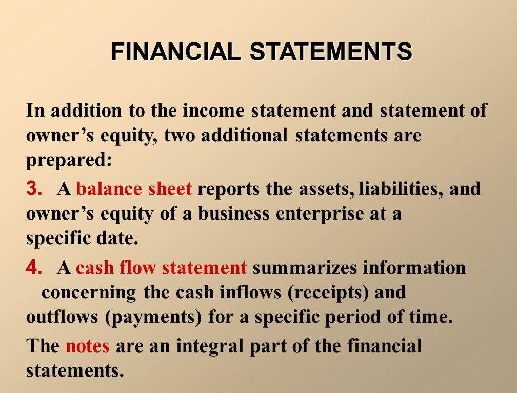 FINANCIAL STATEMENTS After transactions are identified, recorded, and summarized, four financial statements are prepared from the summarized accounting data: 1.