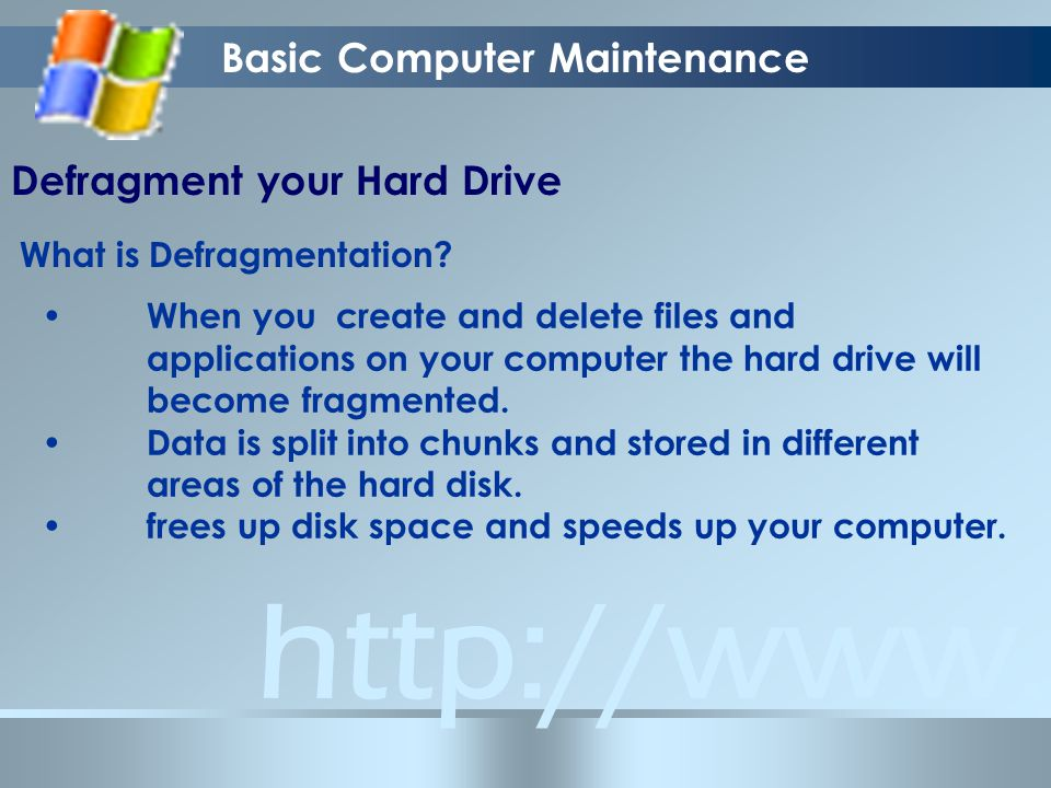 Basic Computer Maintenance Defragment your Hard Drive What is Defragmentation.