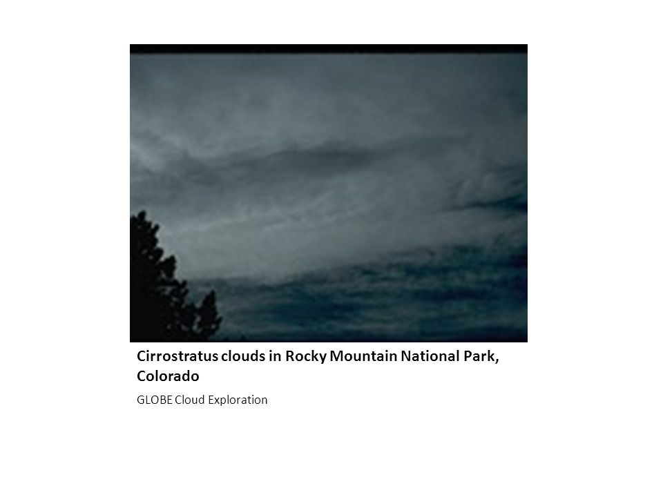 Cirrostratus clouds in Rocky Mountain National Park, Colorado GLOBE Cloud Exploration