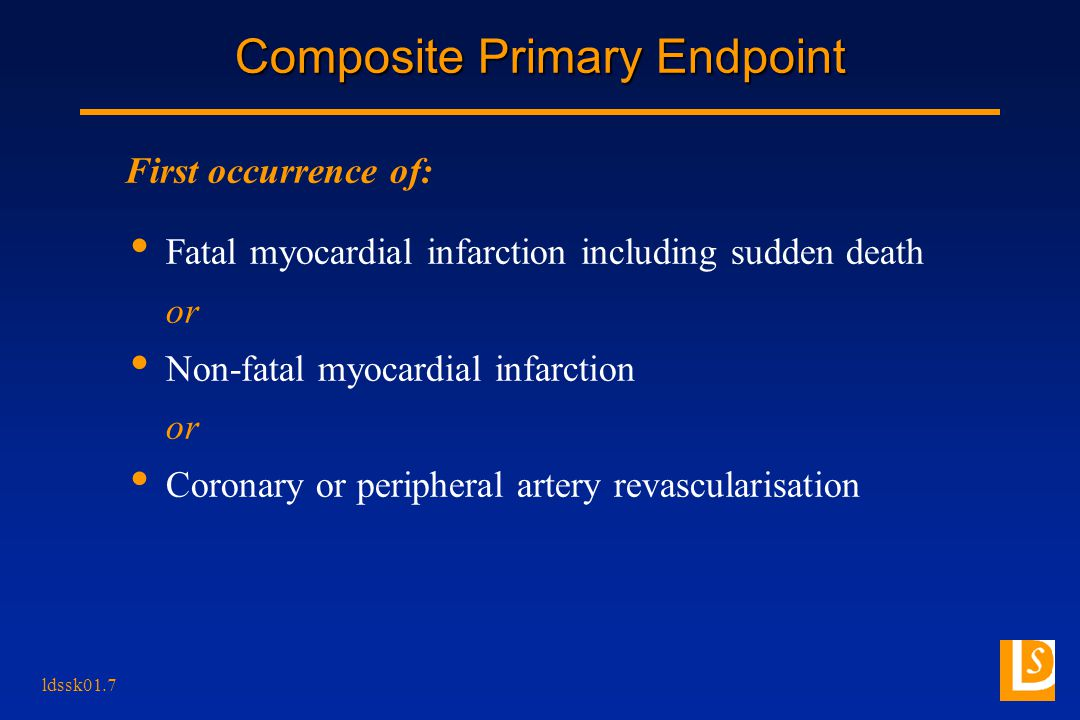 ldssk01.7 Composite Primary Endpoint Fatal myocardial infarction including sudden death or Non-fatal myocardial infarction or Coronary or peripheral artery revascularisation First occurrence of: