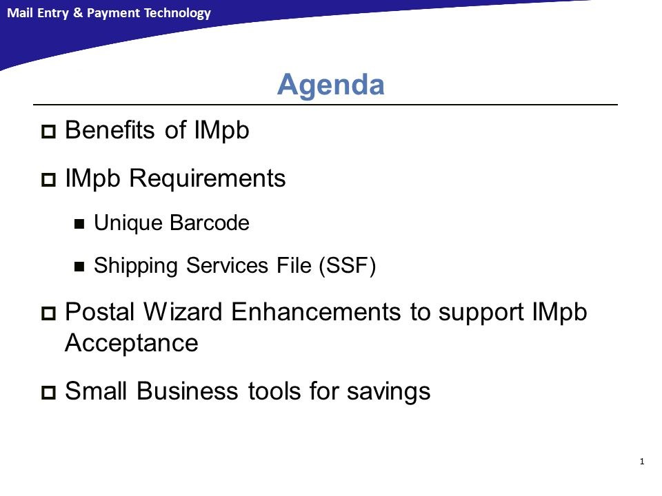 Mail Entry & Payment Technology Agenda  Benefits of IMpb