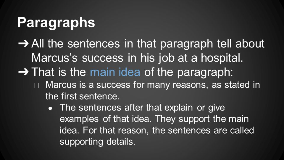 Paragraphs ➔ All the sentences in that paragraph tell about Marcus's success in his job at a hospital.