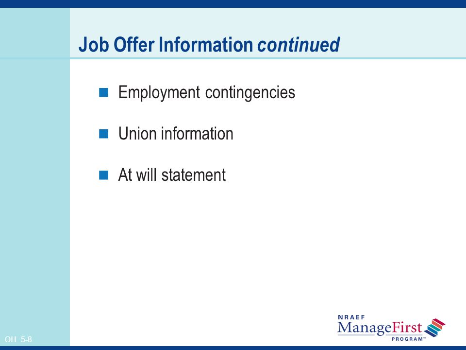 OH 5-8 Job Offer Information continued Employment contingencies Union information At will statement