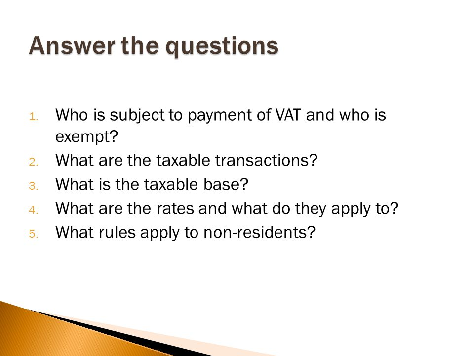 1. Who is subject to payment of VAT and who is exempt.