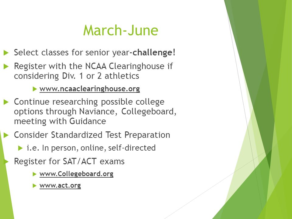 March-June  Select classes for senior year-challenge.