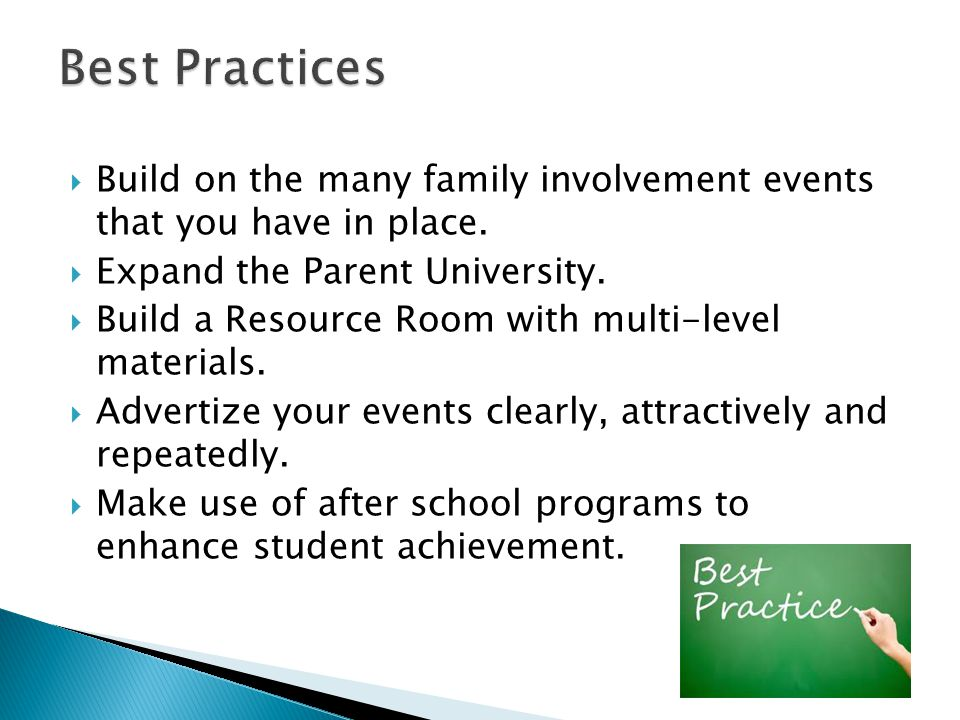  Build on the many family involvement events that you have in place.