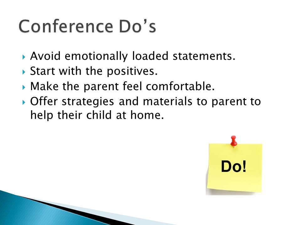  Avoid emotionally loaded statements.  Start with the positives.