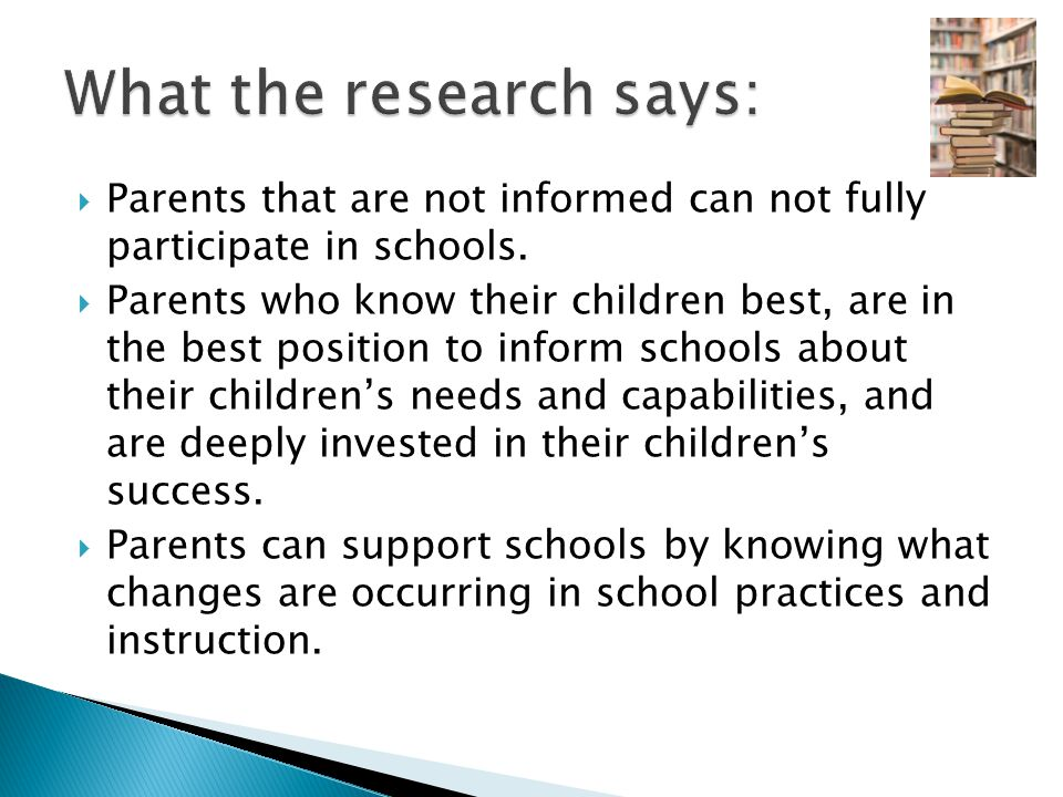  Parents that are not informed can not fully participate in schools.