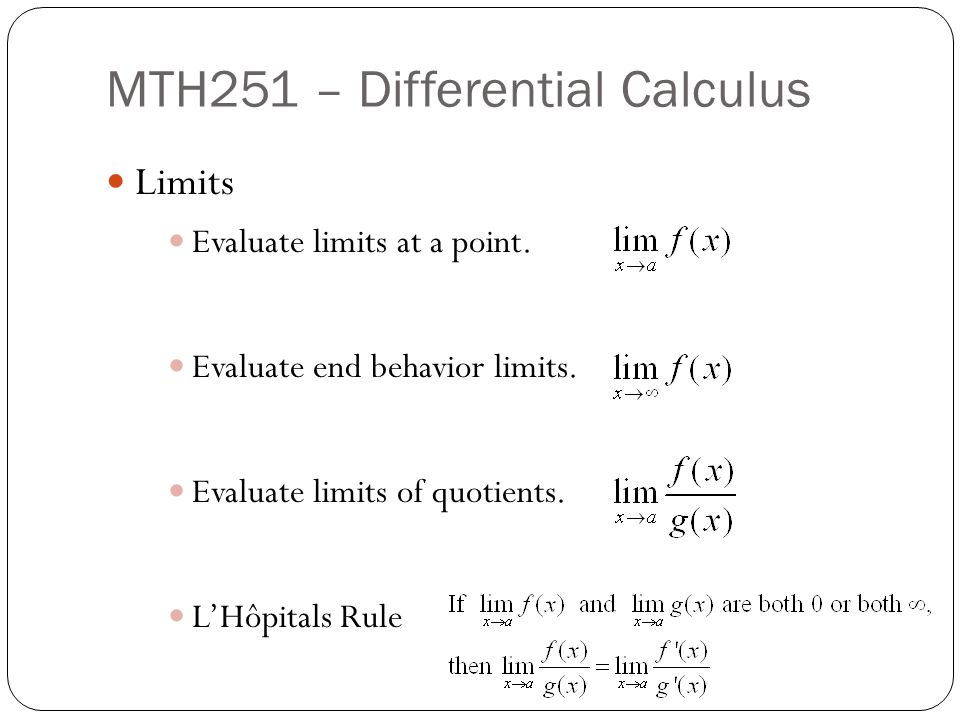 MTH251 – Differential Calculus Limits Evaluate limits at a point.