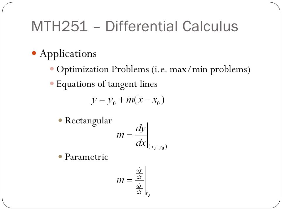 MTH251 – Differential Calculus Applications Optimization Problems (i.e.