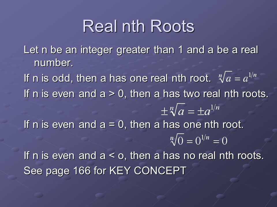Real nth Roots Let n be an integer greater than 1 and a be a real number.