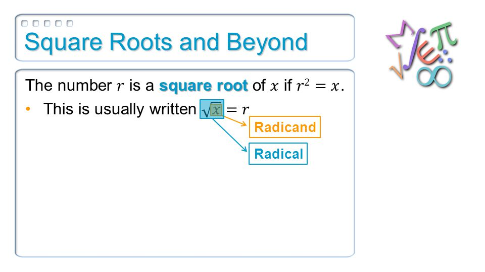 Square Roots and Beyond Radicand Radical