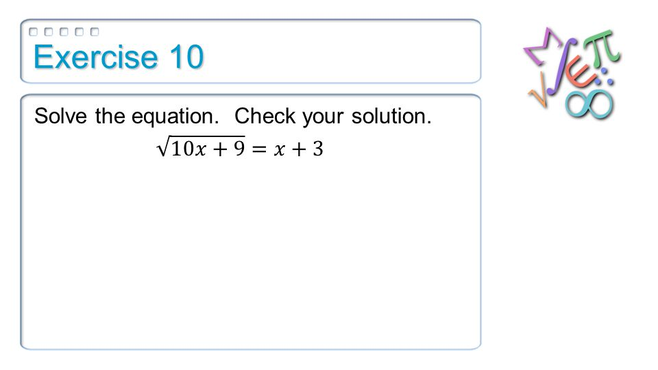 Exercise 10 Solve the equation. Check your solution.
