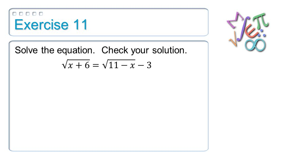 Exercise 11 Solve the equation. Check your solution.