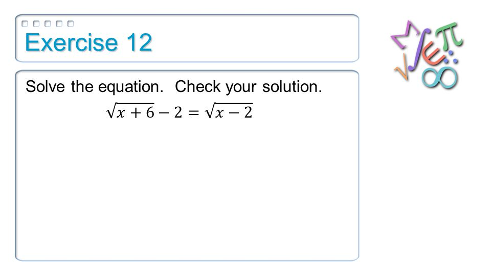Exercise 12 Solve the equation. Check your solution.