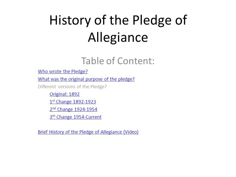 History of the Pledge of Allegiance Table of Content: Who wrote the Pledge.