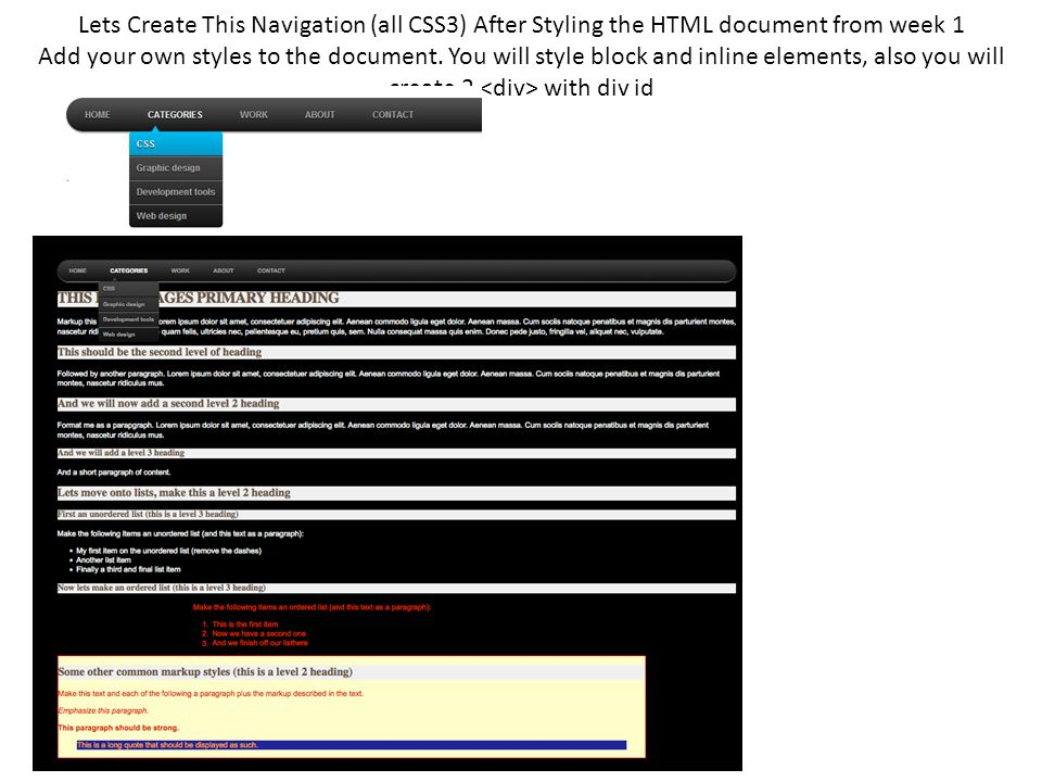 Lets Create This Navigation (all CSS3) After Styling the HTML document from week 1 Add your own styles to the document.
