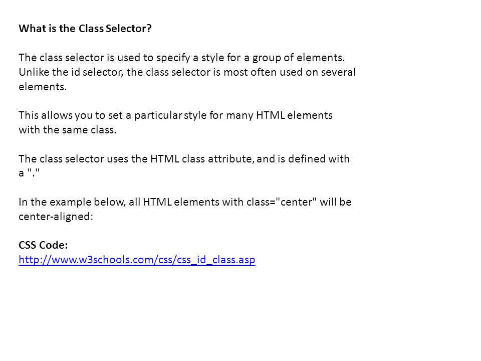What is the Class Selector. The class selector is used to specify a style for a group of elements.