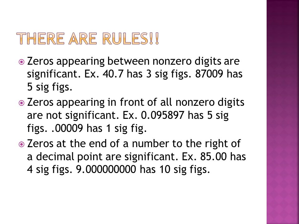  Zeros appearing between nonzero digits are significant.