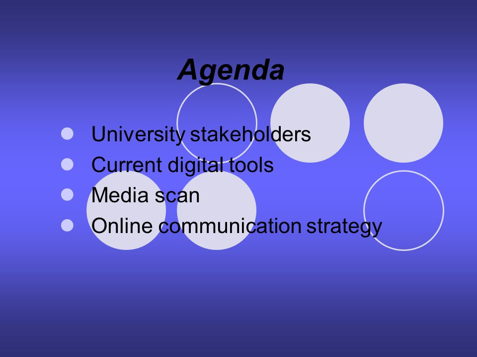 Agenda University stakeholders Current digital tools Media scan Online communication strategy