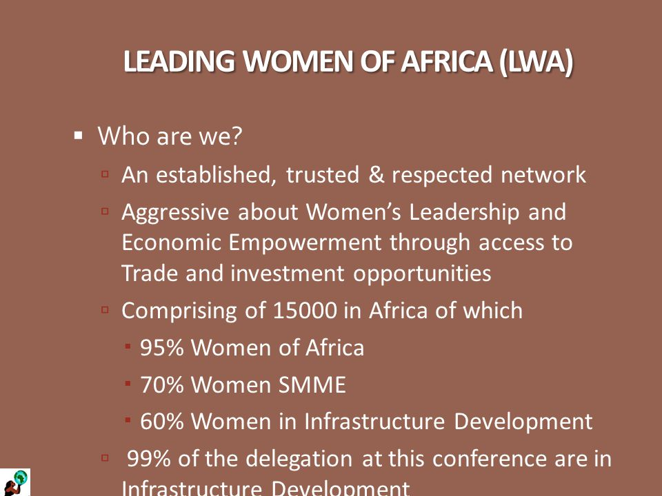 LEADING WOMEN OF AFRICA (LWA)  Who are we.