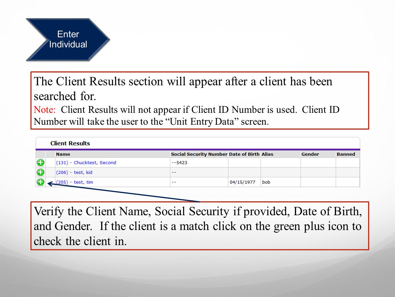 Enter Individual The Client Results section will appear after a client has been searched for.