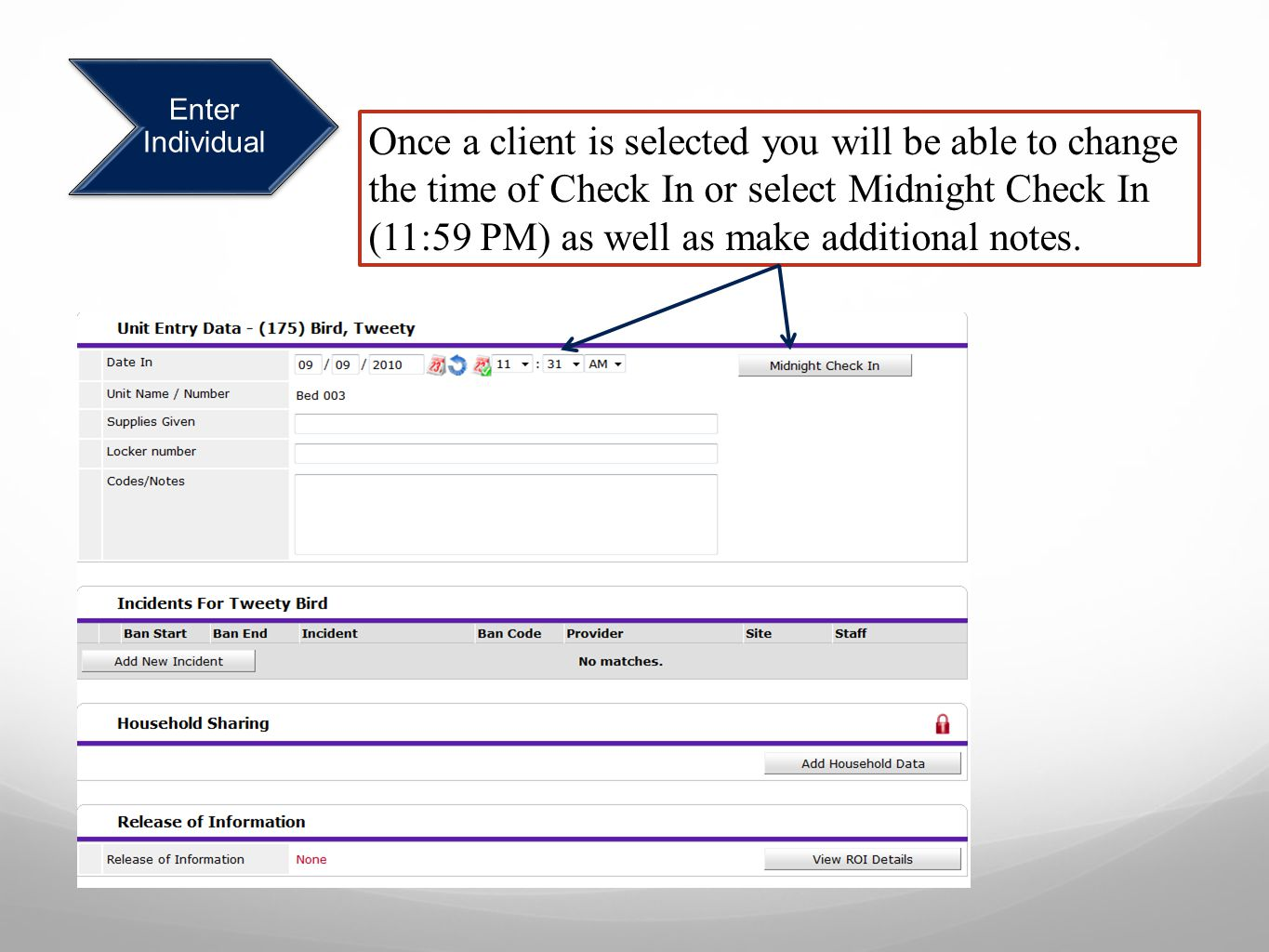 Enter Individual Once a client is selected you will be able to change the time of Check In or select Midnight Check In (11:59 PM) as well as make additional notes.