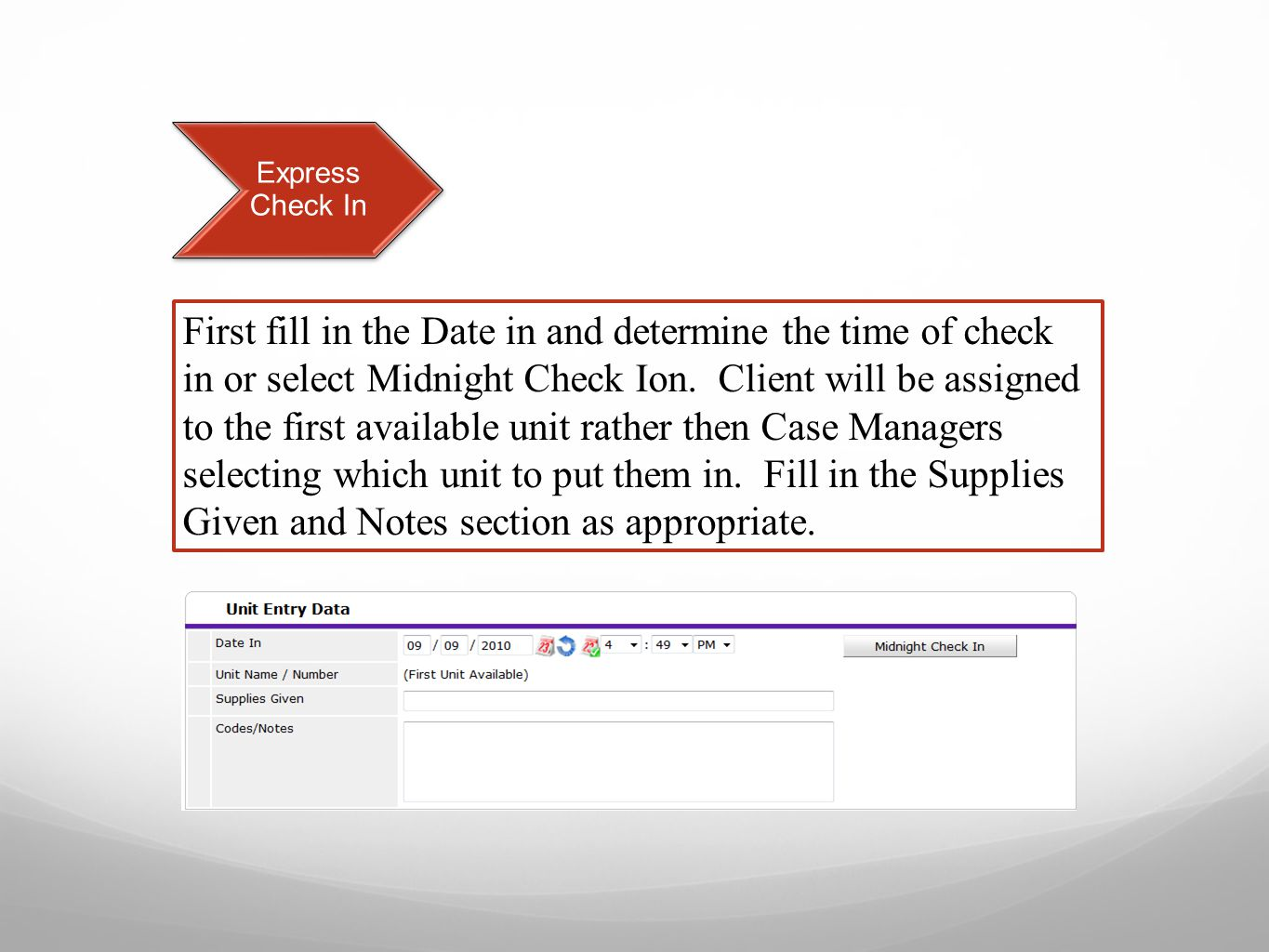 Express Check In First fill in the Date in and determine the time of check in or select Midnight Check Ion.