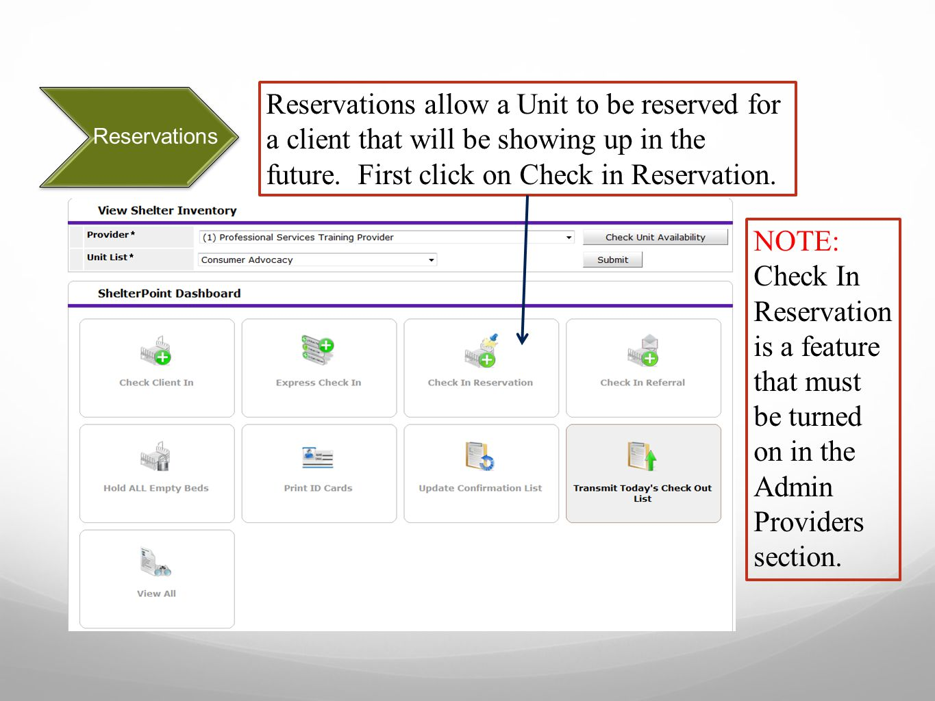 Reservations Reservations allow a Unit to be reserved for a client that will be showing up in the future.