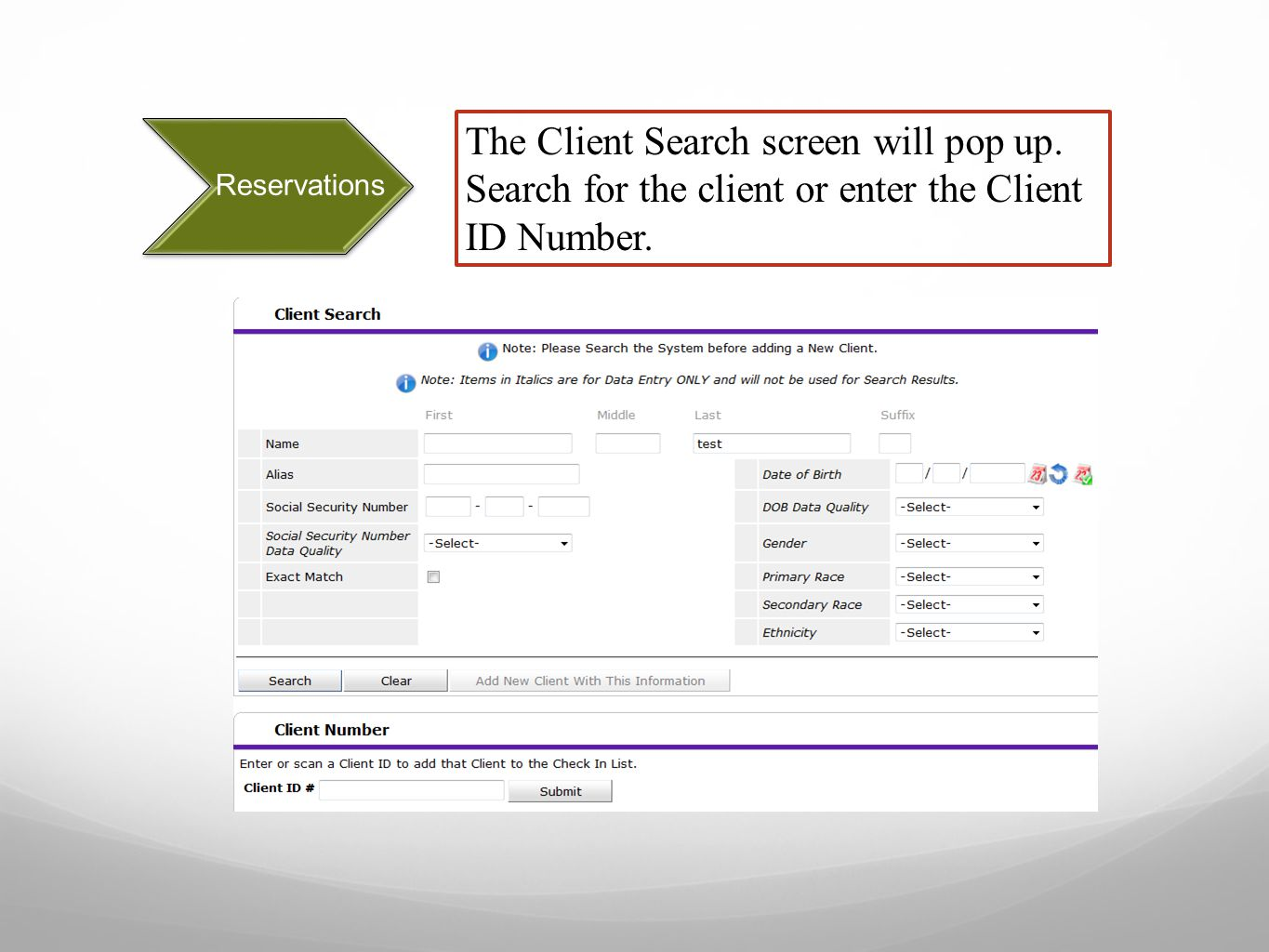 Reservations The Client Search screen will pop up.