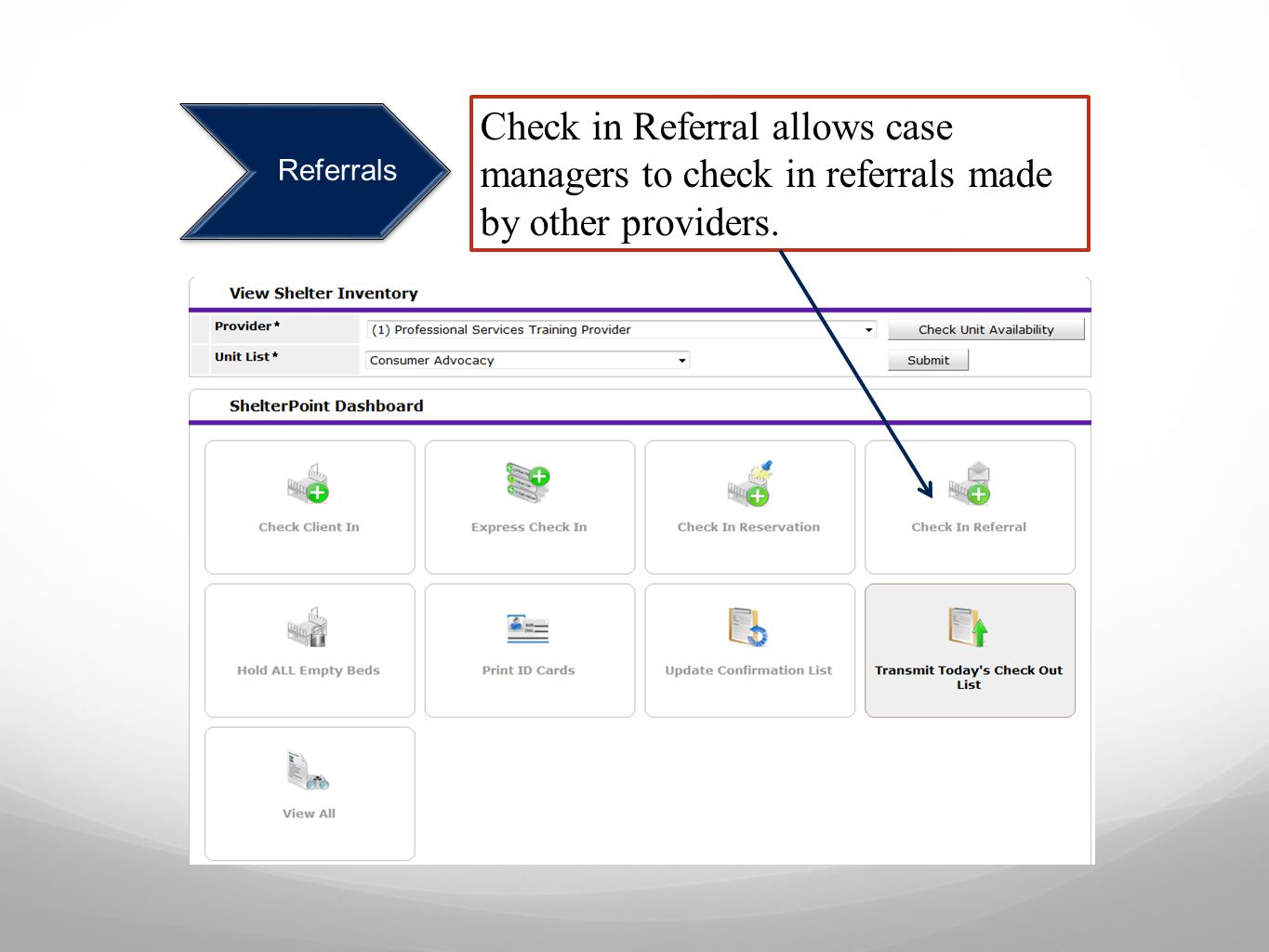 Referrals Check in Referral allows case managers to check in referrals made by other providers.